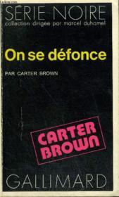 Collection : Serie Noire N° 1653 On Se Defonce - Couverture - Format classique