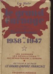 Le Grand Carnage De 1938 A 1947 - Couverture - Format classique