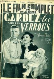 Le Film Complet Du Mardi N° 1985 - 16e Annee - Gardez-Les Sous Les Verrous - Couverture - Format classique