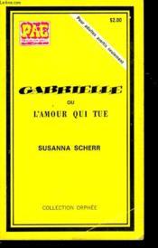 Gabrielle Ou L'Amour Qui Tue - Couverture - Format classique