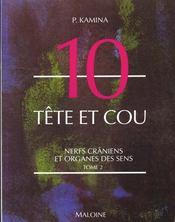 Anatomie ; introduction a la clinique ; t.10 tete et cou ; n.2 nerfs craniens et organes des sens - Intérieur - Format classique