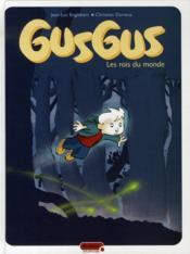 Gusgus t.1 ; les rois du monde - Couverture - Format classique