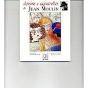 Dessins et aquarelles de jean moulin - Couverture - Format classique