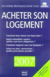 Acheter son logement (édition 2007) - Couverture - Format classique
