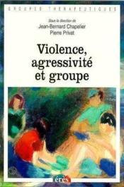 Violence, Agressivite Et Groupe - Couverture - Format classique
