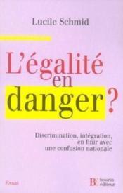 L'égalité en danger ? ; discrimination, intégration, en finir avec une confusion nationale - Couverture - Format classique