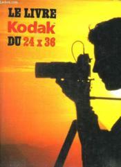Le Livre Kodak Du 24 X 36. - Couverture - Format classique