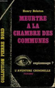 Meurtre A La Chambre Des Communes. Collection L'Aventure Criminelle N° 135 - Couverture - Format classique