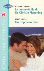 La Bonne Etoile Du Dr Christie Flemmings Suivi De Un Trop Beau Reve (Doctor On Loan - Marrying Mary) - Couverture - Format classique