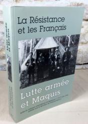 La résistance et les français. Lutte armée et maquis. - Couverture - Format classique