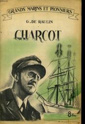 Grands Marins Et Pionniers - Charcot - Couverture - Format classique