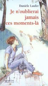 Je N'Oublierai Jamais Ces Moments-Là - Intérieur - Format classique