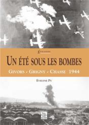 Un été sous les bombes ; Givors - Grigny - Chasse 1944 - Couverture - Format classique