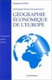 Scenario Pour Une Nouvelle Geographie Economique De L'Europe - Couverture - Format classique