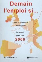 Demain L'Emploi Si... Rapport Rexecode 2006 - Couverture - Format classique