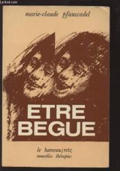 Etre Begue - Nouvelles Therapies - Couverture - Format classique