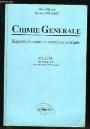 Chimie Generale Rappels De Cours Et Exercices Corriges Pcem Deug A Et B 1re Annee Pharmacie - Couverture - Format classique