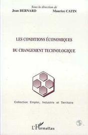 Les Conditions Economiques Du Changement Technologique - Intérieur - Format classique