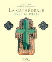 La cathédrale ; livre de pierre - Intérieur - Format classique