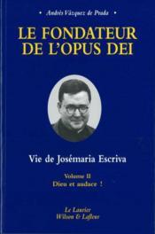 Le fondateur de l'opus dei tome2 dieu et audace ! - Couverture - Format classique