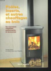 Poeles inserts et autres chauffages au bois - Couverture - Format classique