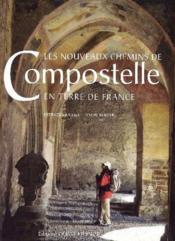 Les nouveaux chemins de Compostelle en terre de France - Couverture - Format classique