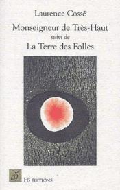 Monseigneur de Trés-Haut ; la terre des folles - Couverture - Format classique