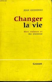Changer La Vie.Mon Enfance Et Ma Jeunesse. - Couverture - Format classique