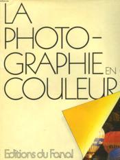 La Photographie En Couleurs - Couverture - Format classique