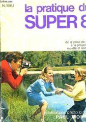 La Pratique Du Super 8 . - Couverture - Format classique