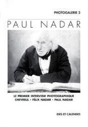 Paul Nadar, le premier interview photographique : Chevreul, Félix Nadar, Paul Nadar - Couverture - Format classique