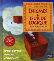 Énigmes et jeux de logique ; à résoudre en famille et entre amis (édition 2007) - Intérieur - Format classique