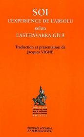 Soi ; l'expérience de l'absolu selon l'asthâvakra-gîtâ - Intérieur - Format classique