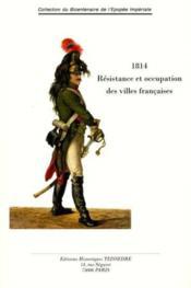 1814 ; résistance et occupation des villes françaises - Couverture - Format classique