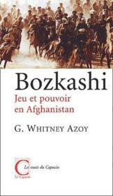 Bozkashi ; Jeu Et Pouvoir En Afghanistan - Couverture - Format classique
