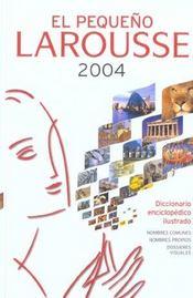 El pequeño Larousse ilustrado (édition 2004) - Intérieur - Format classique