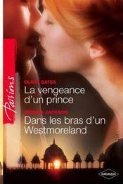 telecharger La vengeance d'un prince – dans les bras d'un Westmoreland livre PDF en ligne gratuit