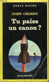 Collection : Serie Noire N° 1970 Tu Paies Un Canon ? - Couverture - Format classique