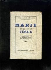 MARIE DE QUI EST NE JESUS. 1er PARTIE: MATERNITE DIVINE ET PREDESTINATION. - Couverture - Format classique