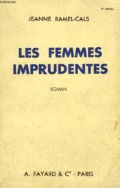 Les Femmes Imprudentes. - Couverture - Format classique