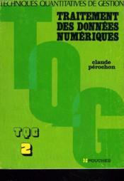 Technique Quantitatives De Gestion. 2. Traitement Des Donnees Numeriques - Couverture - Format classique