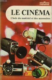 Le Cinema - Choix Du Materiel Et Des Accessoires - Couverture - Format classique