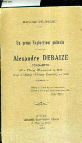 Un Grand Explorateur Poitevin - Alexandre Debaize 1845-1879 . - Couverture - Format classique
