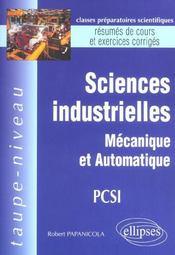 Sciences Industrielles Mecanique Et Automatique Pcsi Resumes De Cours Et Exercices Corriges - Intérieur - Format classique
