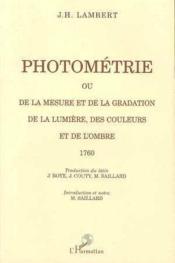 Photométrie ou de la mesure et de la gradation de la lumière, des couleurs et de l'ombre - Couverture - Format classique