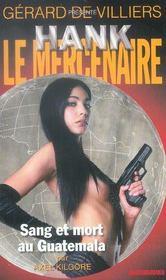 Hank Le Mercenaire T.2 ; Sang Et Mort Au Guatemala - Intérieur - Format classique