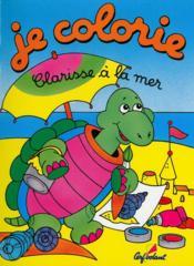 JE COLORIE ; Clarisse à la mer - Couverture - Format classique