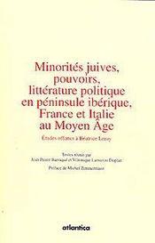Minorités juives, pouvoirs, littérature politique en péninsule ibérique, france et italie au moyen âge - Intérieur - Format classique