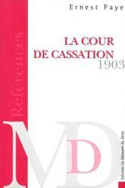 La Cour De Cassation, Traite De Ses Attributions De Sa Competence De La Procedure Observee En Matiere Civile - Intérieur - Format classique
