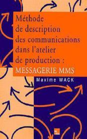 Methode de description des communications dans l'atelier de production ; messagerie mms - Couverture - Format classique